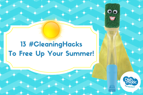 13 Cleaning Hacks To Free Up Your Summer!