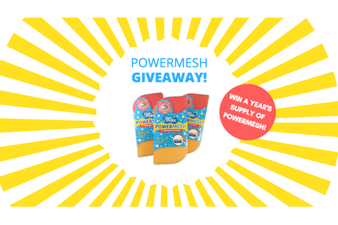 Win a year's supply of POWERMESH!