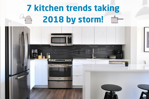 7 Kitchen trends taking 2018 by storm