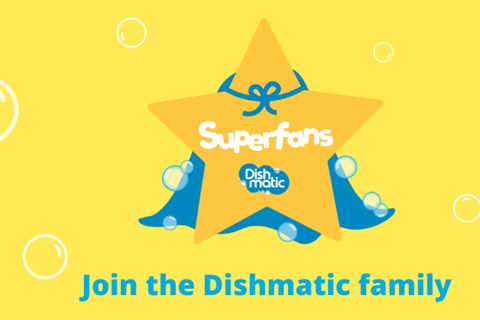 Become a Dishmatic Superfan